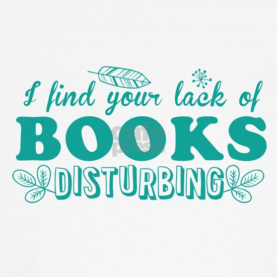 I find your lack of BOOKS disturbing