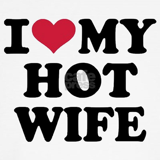 I Love My Hot Wife
