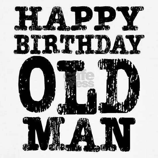 Happy Birthday Images For Men.Happy Birthday Old Man Classic Thong