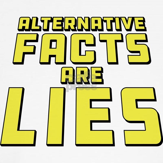 Alternative Facts Are Lies