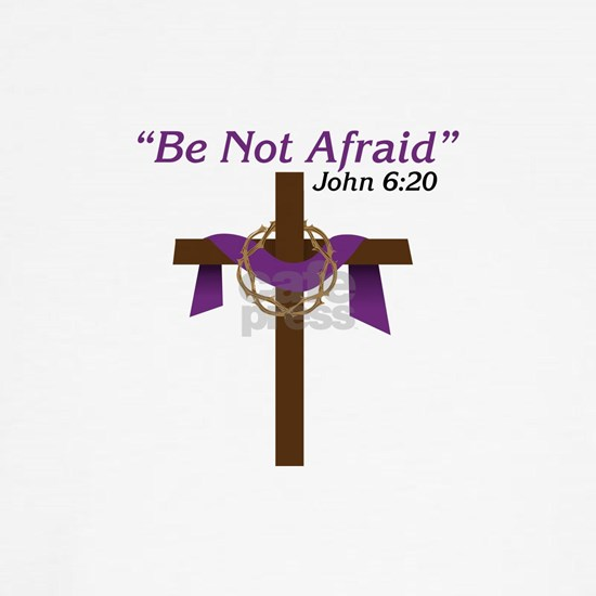 Be Not Afraid John 6:20