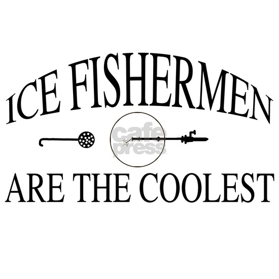 Ice fishermen are the coolest