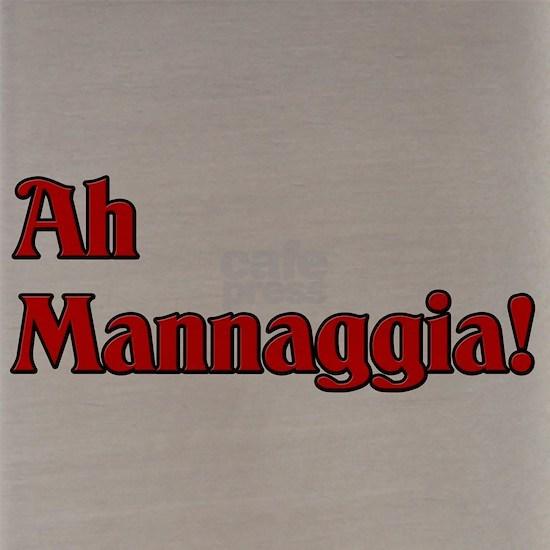 Ah Mannaggia!