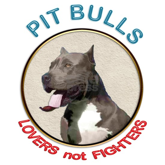 Pit Bull Lovers not Fighters