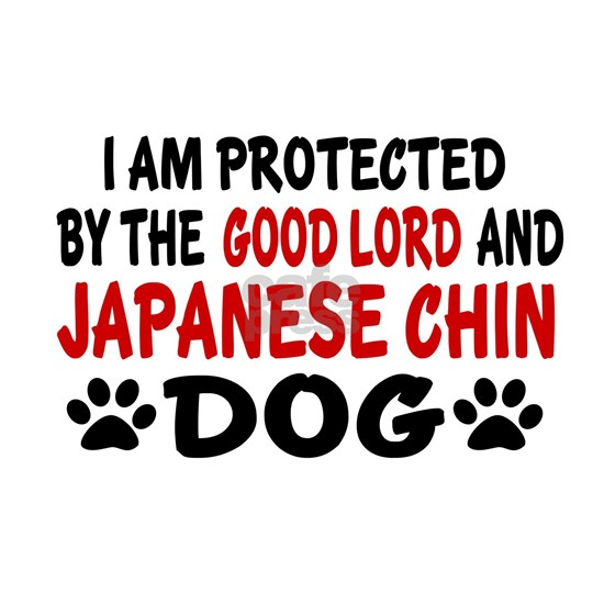 Protected By Japanese Chin