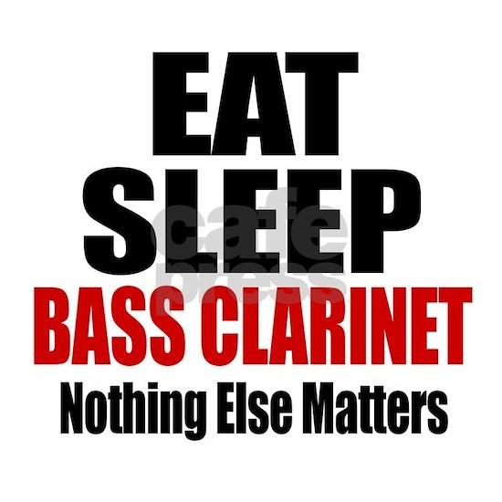 Eat Sleep Bass Clarinet