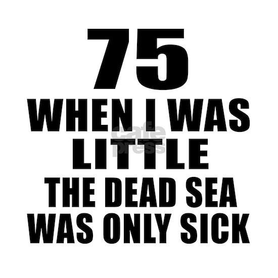 75 When I Was Little Birthday
