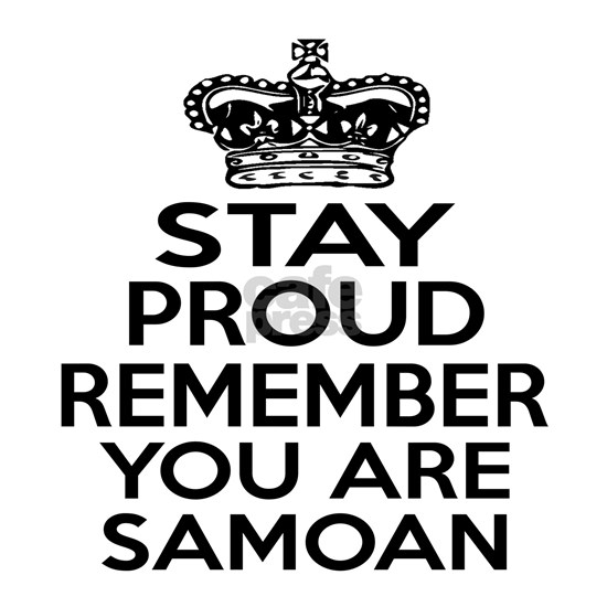 Stay Proud Remember You Are Samoan