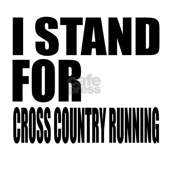 I Stand For Cross Country Running