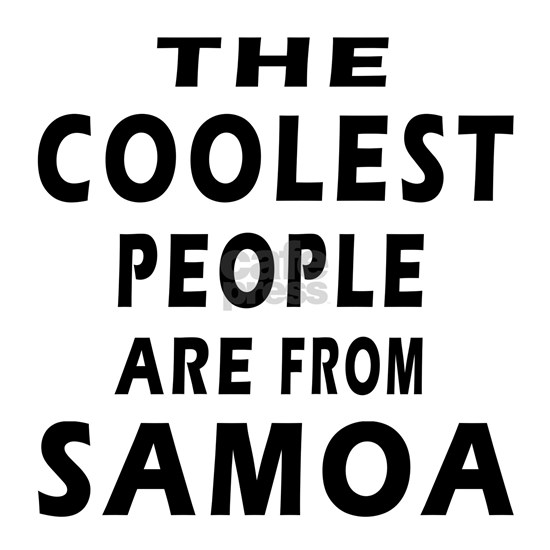 The Coolest People Are From Samoa