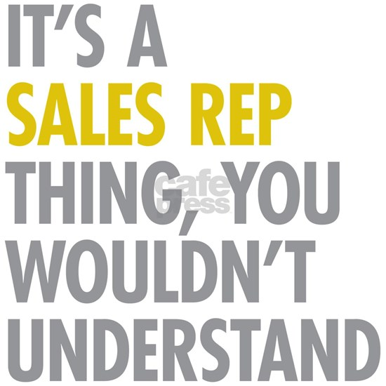 Its A Sales Rep Thing