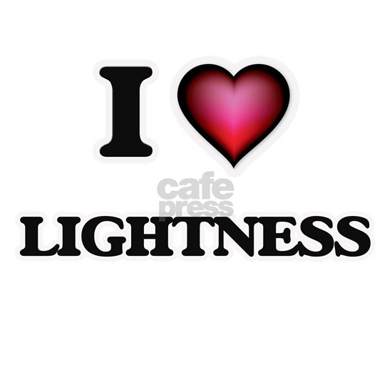 I Love Lightness