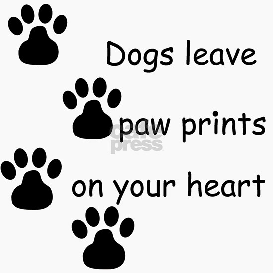 Dogs leave paw prints on your heart t-shirts