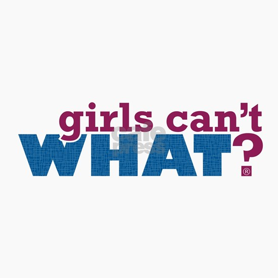 Girls Cant WHAT? Logo
