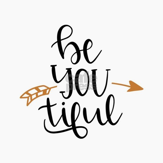 Beyoutiful : Be You tiful