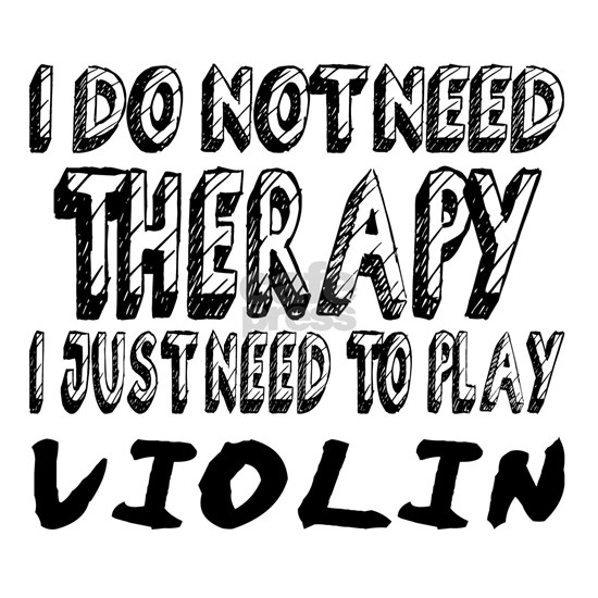 I Just Need To Play Violin