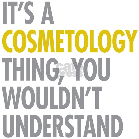 Its A Cosmetology Thing
