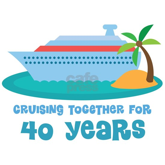 40th Annivesrary Cruise Ship