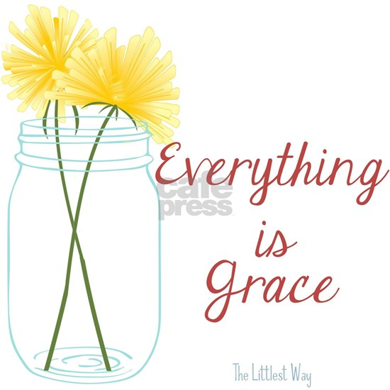 Everything is Grace