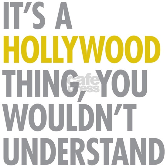 Its A Hollywood Thing