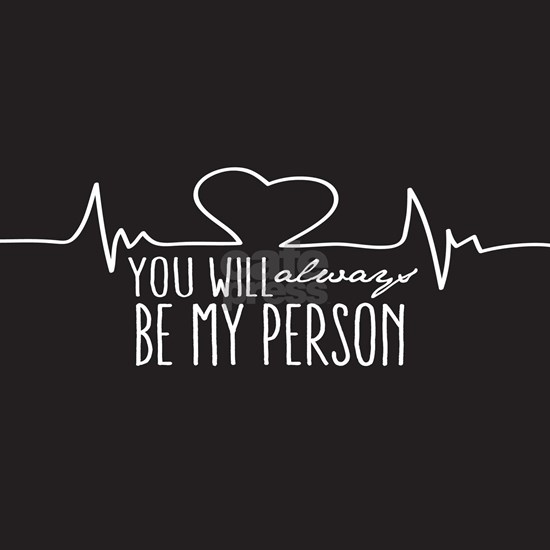 You Will Always Be My Person