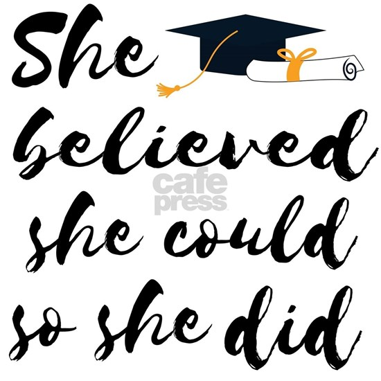 "Graduation gift ""She believed she could so sh"