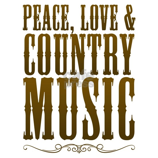 Peace Love Country Music