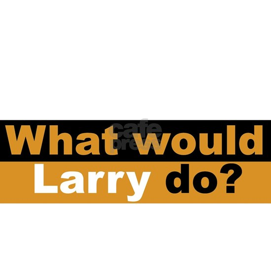 What would Larry do-2