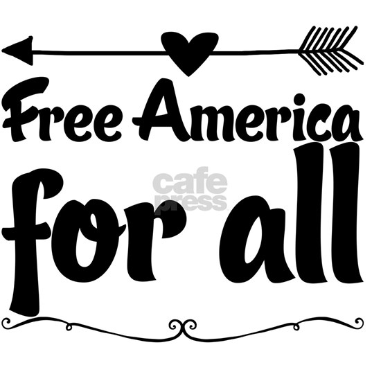 Free America for all.