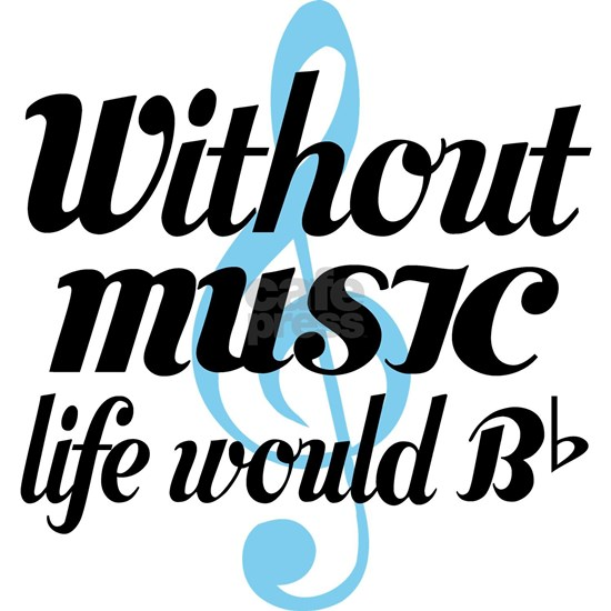 Without Music Life quote