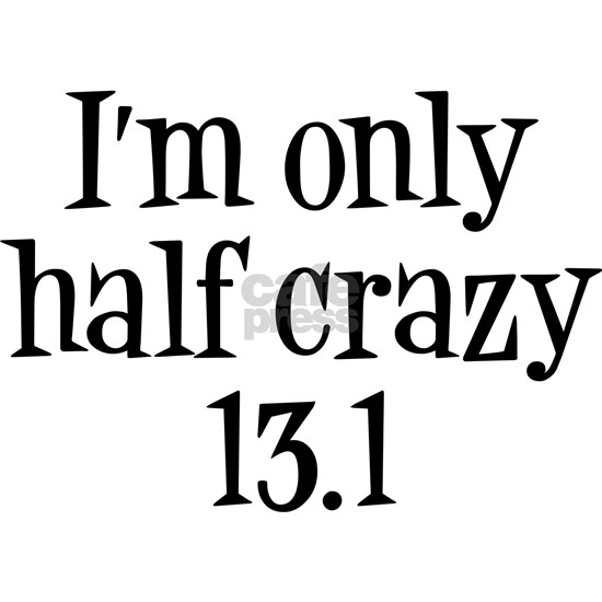 im only  half crazy