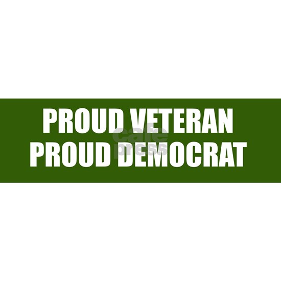 Proud Veteran - Proud Democrat