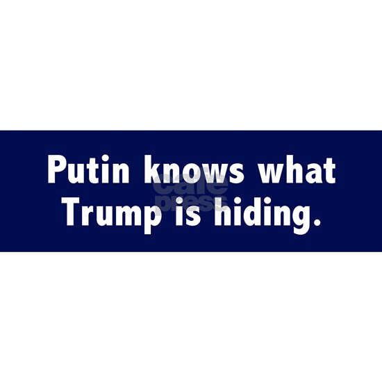 Putin knows what Trump is hiding