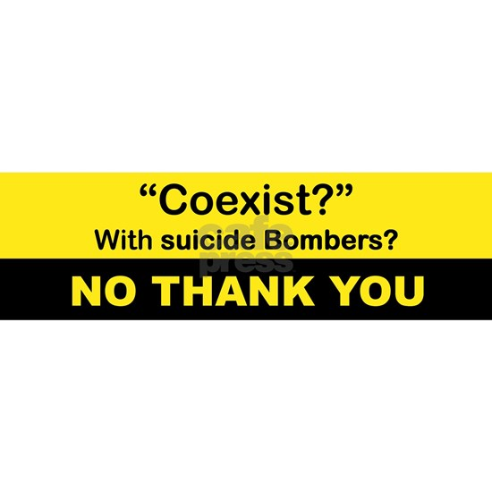 COEXIST WITH SUICIDE BOMBERS NO THANK YOU