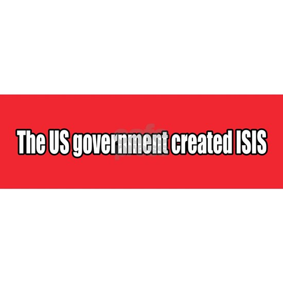US government created ISIS bumper sticker