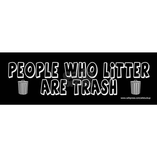 People Who Litter are Trash copy