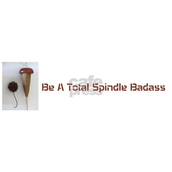 Be a Total Spindle Badass