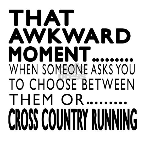 Cross Country Running Awkward Moment Designs
