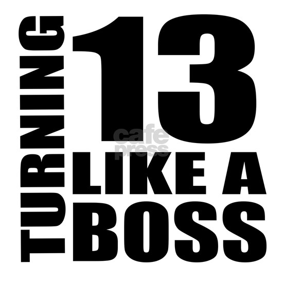 Turning 13 Like A Boss Birthday