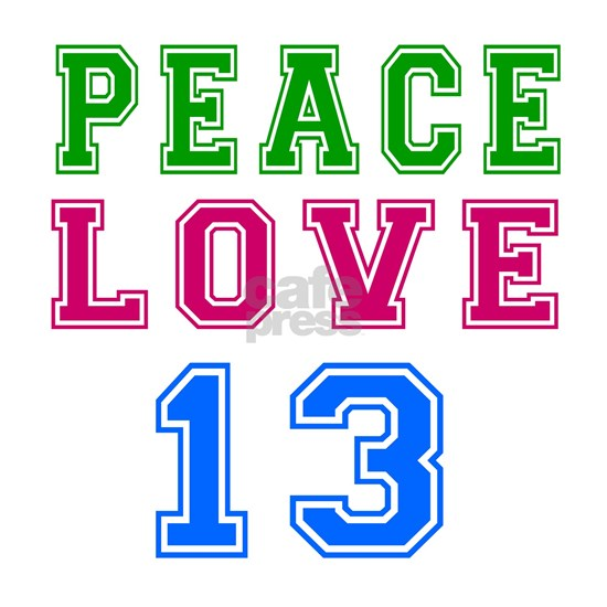 Peace Love 13 year birthday designs