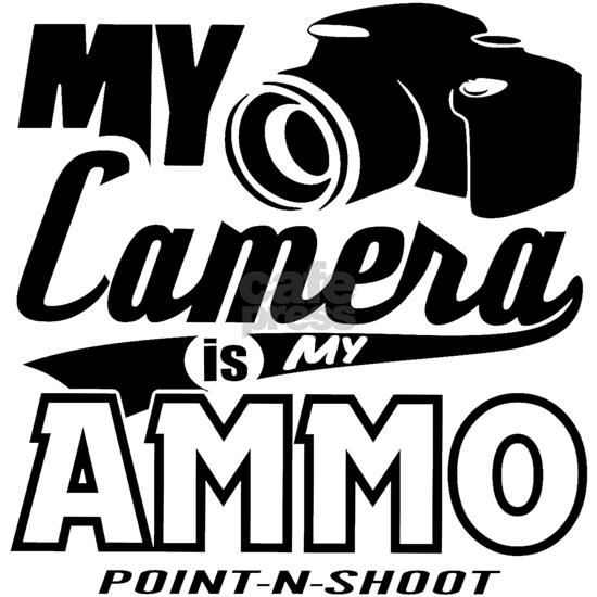 My Camera is My AMMO Tees