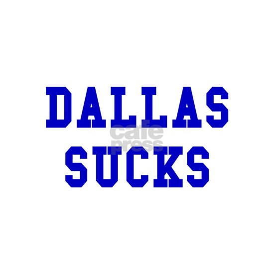 Dallas Sucks