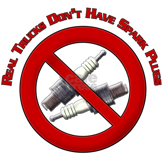 Real trucks dont have spark plugs Design