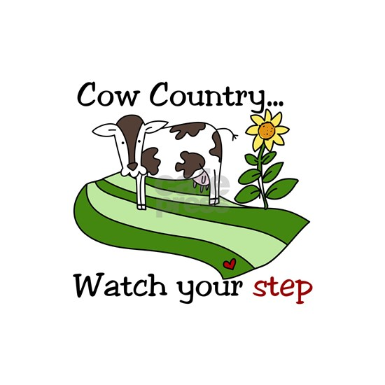 Cow Country Watch your step