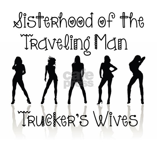 Sisterhood Trucker's Wives