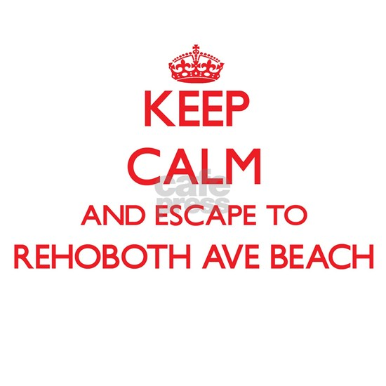 Keep calm and escape to Rehoboth Ave Beach Delawar