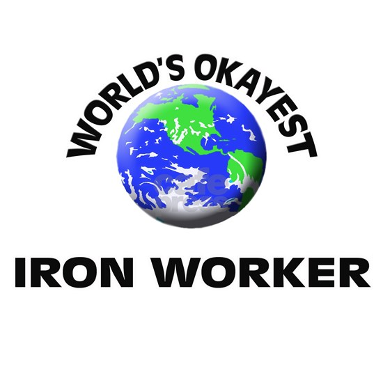 World's Okayest Iron Worker