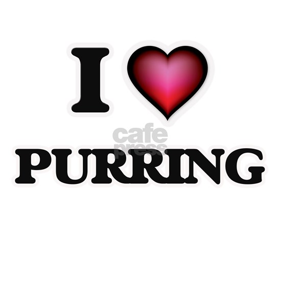 I Love Purring