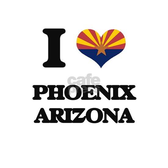I love Phoenix Arizona