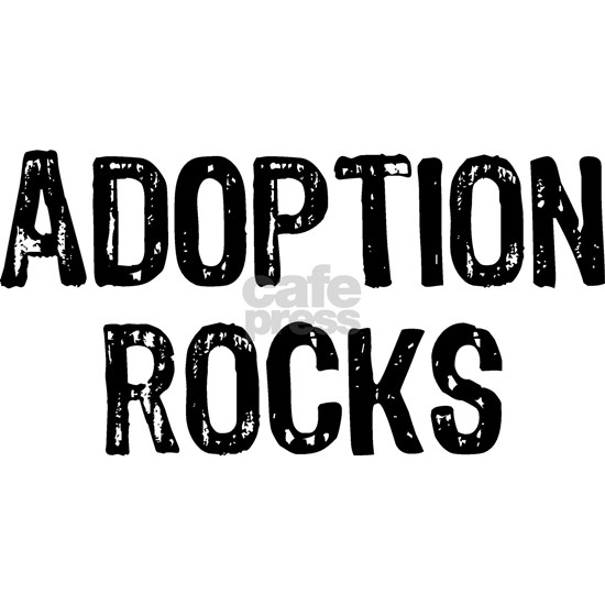 ADOPTION ROCKS B